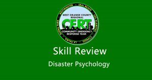 West Orange County CERT - Skill Review: Disaster Psychology